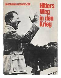 Hitlers Weg In Den Krieg ( Geschichte Unserer Zeit )