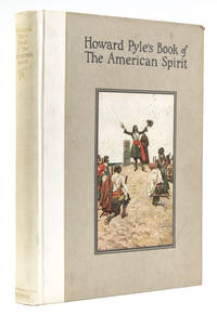 Howard Pyle's Book of the American Spirit. The Romance of American History Pictured by Howard Pyle, Compiled by Merle Johnson: With Descriptive Text from Original Sources Edited by Francis J. Dowd