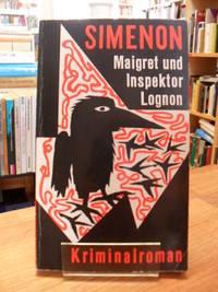 Maigret und Inspektor Lognon - Kriminalroman,