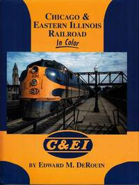 Chicago & Eastern Illinois Railroad In Color