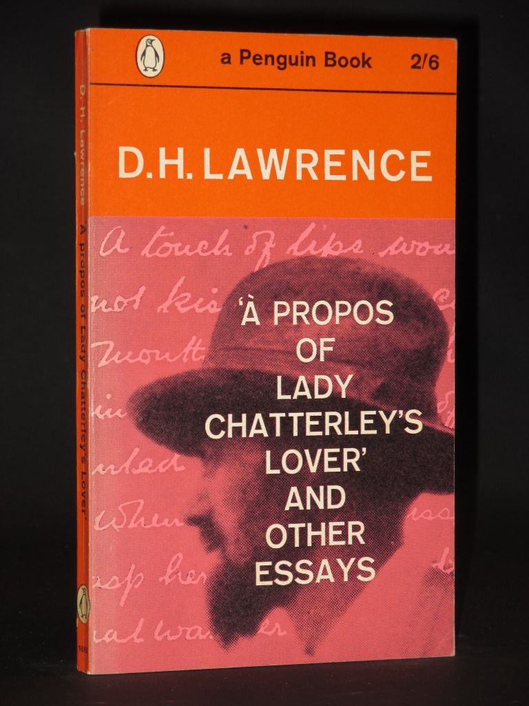 a propos of lady chatterley lover and other essays Study of thomas hardy and other essays  a propos of lady chatterley's lover  phoenix ii: uncollected, unpublished and other prose works by d h lawrence (1968.