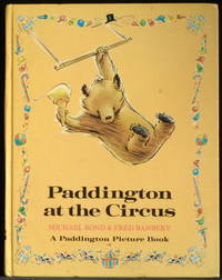 Paddington At The Circus by Bond Michael; Banbery Fred - First Edition - 1973 - from Mammy Bears Books (SKU: mbb002226)