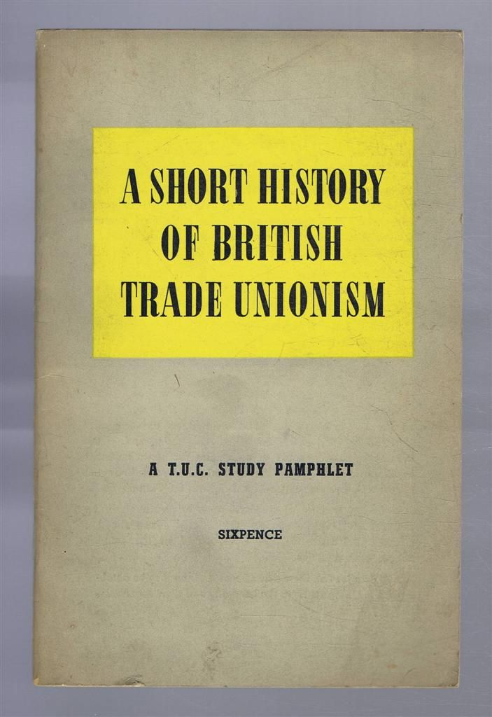 history of trade unionism case study The australian society for the study of labour history volume 4 issue 1illawarra unity  the trade union movement,  (which accounted for most of the case back.