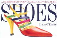 image of Shoes: A Celebration of Pumps, Sandals, Slippers and More
