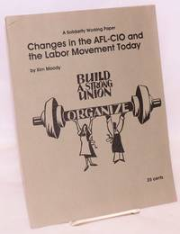 Changes in the AFL-CIO and the labor movement today