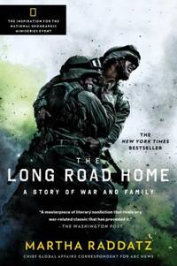 The Long Road Home (TV Tie-In) : A Story of War and Family by Martha Raddatz - Paperback - 2017 - from ThriftBooks and Biblio.com