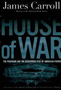 image of House of War, The Pentagon and the Disastrous Rise of American Power