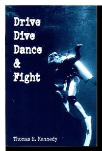 DRIVE DIVE DANCE & FIGHT.