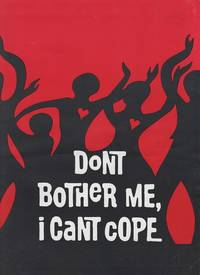 """""""DON'T BOTHER ME, I CAN'T COPE"""":  A Musical Entertainment by Micki Grant..."""
