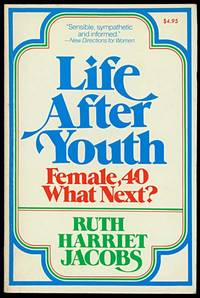 LIFE AFTER YOUTH  Female, 40 What Next?