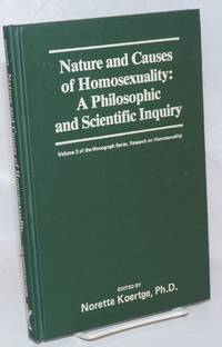 Nature and Causes of Homosexuality: a philosophic and scientific inquiry Vol. 6, #4 of the Journal of Homosexuality