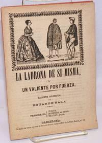 image of La Ladrona de Si Misma y Un Valiente por Fuerza: Sainete Bilingue