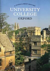 University College Oxford: a guide and brief history