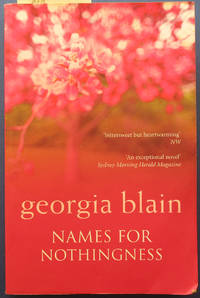 Names for Nothingness by  Georgia Blain - Paperback - First Thus - 2005 - from Reading Habit and Biblio.com
