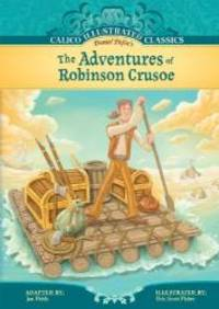 The Adventures of Robinson Crusoe (Calico Illustrated Classics) by Daniel Defoe - 2010-01-22 - from Books Express and Biblio.com