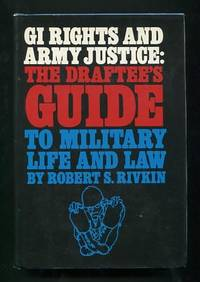 GI Rights and Army Justice: The Draftee's Guide to Military Life and Law