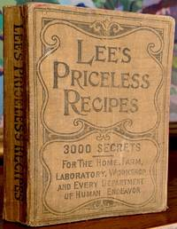 Lee's Priceless Recipes. A Valuable Collection of Tried Formulas and Simple Methods. Alphabetically Indexed