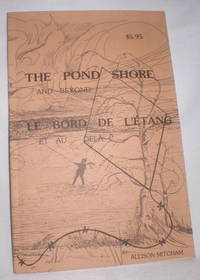 The Pond Shore and Beyond/Le Bord De L'Etang Et Au Dela by  Allison Mitcham - Paperback - 1981 - from Dave Shoots, Bookseller and Biblio.com