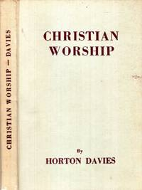 CHRISTIAN WORSHIP, its making and meaning