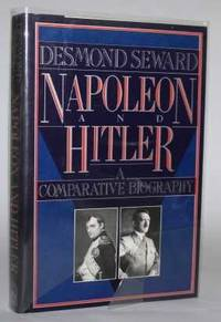 Napoleon and Hitler.  A Comparative Biography