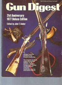 The Gun Digest: 31st Anniversary.  1977 Deluxe Edition.