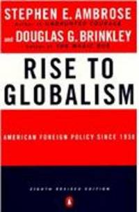 RISE TO GLOBALISM: AMERICAN FOREIGN POLICY SINCE 1938; FIFTH REVISED EDITIO N.