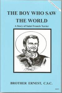 The Boy Who Saw The World A Story of Saint Francis Xavier