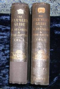 The Farmer's Guide to Scientific and Practical Agriculture - Vol I & II by Henry Stephens, F.R.S.E - 1854