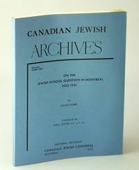 Canadian Jewish Archives, New Series, Number Three (3) - On the Jewish School Question in Montreal 1903-1931