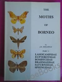THE MOTHS OF BORNEO Part 3: Lasiocampidae, Eupterotidae, Bombycidae, Brahmaeidae, Saturniidae, Sphingidae
