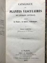 Catalogue des Plantes Vasculaires de l'Europe Centrale, comprenant la France, la Suisse, l'Allemagne by  Martial LaMotte - 1st Edition - 1847 - from Calendula Horticultural Books and Biblio.co.uk