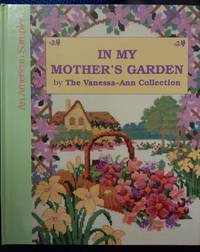 In My Mother's Garden (An American Sampler)