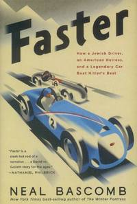 image of Faster; How a Jewish Driver an American Heiress, and a Legendary Car Beat Hitler's Best