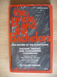 image of The Bride and the Bachelors  -  Five Masters of the Avant-Garde - Duchamp, Tinguely, Cage, Rauschenberg, Cunningham
