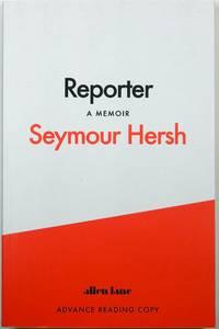 Reporter: A Memoir [ADVANCE READING COPY]