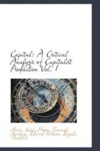 image of Capital: A Critical Analysis of Capitalist Production Vol. I