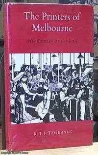 image of The Printers of Melbourne: the History of a Union
