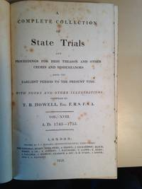 A Complete Collection of State Trials [...] Vol. XVIII, A.D. 1743-1753