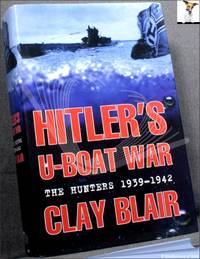 image of Hitler's U-Boat War: The Hunters 1939-1942 with the Hunted 1942-1945
