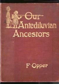 Our Antediluvian Ancestors