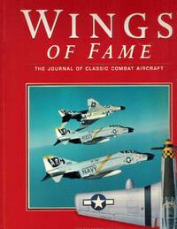 WINGS OF FAME The Journal Of Classic Combat Aircraft Premier Issue Volume 1