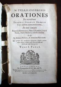Orationes Ex Recensione Ioannis Georgii Graevii Cum ejusdem animadversionibus [bound with] Commentarius In M. T. Ciceronis Orationes