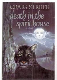 DEATH IN THE SPIRIT HOUSE [A NOVEL]
