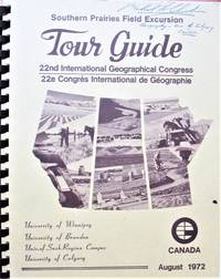 Southern Prairies Field Excursion Tour Guide: 22nd International Geographical Congress