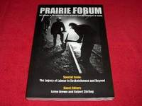 Prairie Forum : Special Issue : The Legacy of Labour in Saskatchewan and Beyond [Fall 2006, Volume 31, Number 2]