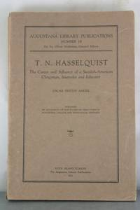T.N. Hasselquist: The Career and Influence of a Swedish-American Clergyman, Journalist, and Educator