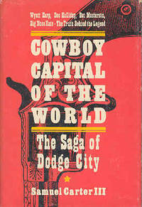 Cowboy Capital of the World: The Saga of Dodge City