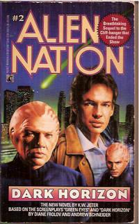 Dark Horizon: Alien Nation Book #2 by  K. W Jeter - Paperback - 1st Edition - 1993 - from Warren's Books (SKU: 017481)