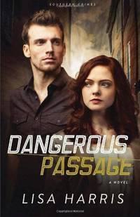 Dangerous Passage: A Novel: Volume 1 (Southern Crimes)