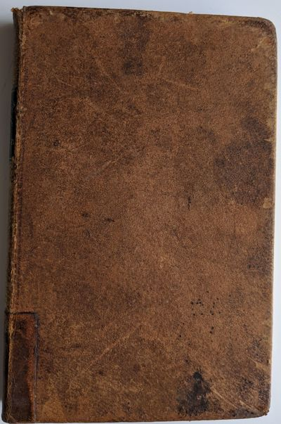 Philadelphia: Crissy & Markley, Printers, 1849. 12mo. 160 x 100 mm., . 144 pp. Bound in contemporary...